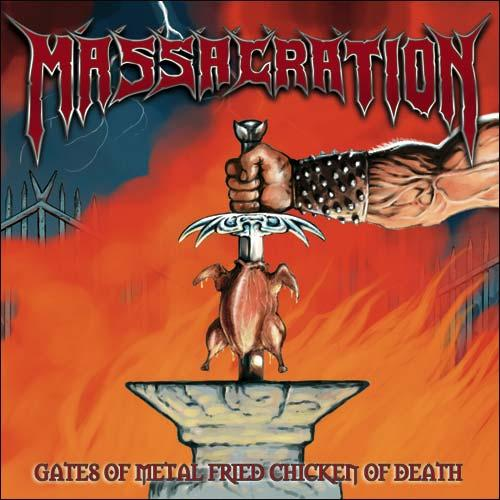 Massacration - The Gates Of Metal Fried Chicken Of Death